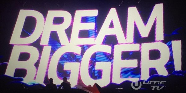 Axwell & Ingrosso – Dream Bigger