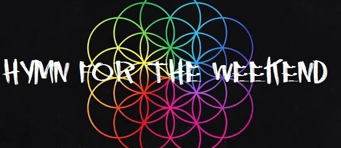 Coldplay – Hym For The Weekend