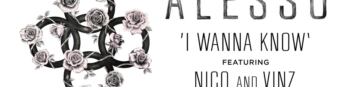 Alesso – I Wanna Know ft. Nico & Vinz